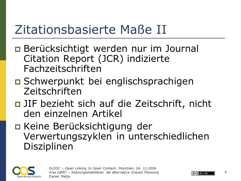 Zitationsbasierte Maße II Berücksichtigt werden nur im Journal Citation Report (JCR) indizierte Fachzeitschriften Schwerpunkt bei englischsprachigen Z