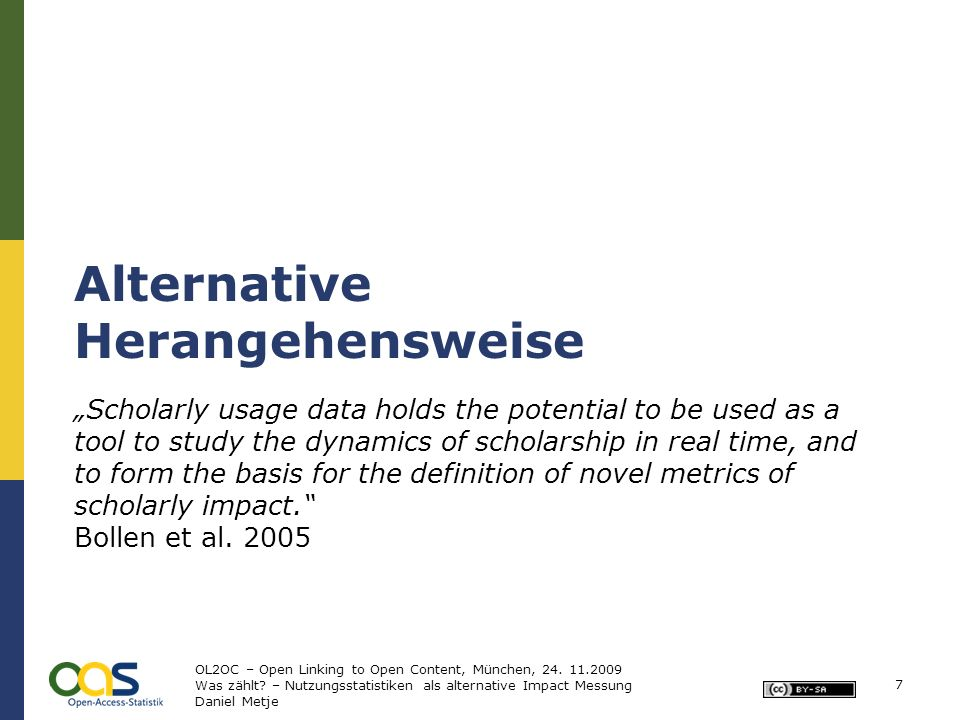 Alternative Herangehensweise Scholarly usage data holds the potential to be used as a tool to study the dynamics of scholarship in real time, and to form the basis for the definition of novel metrics of scholarly impact.