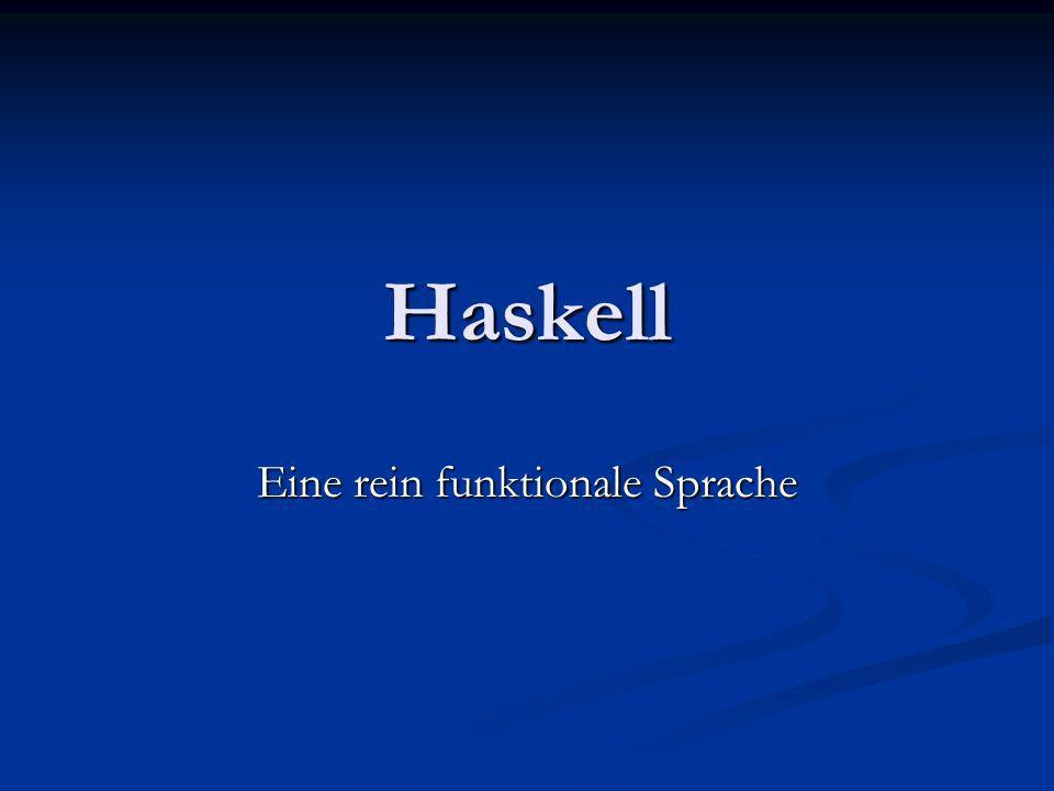 Haskell Eine rein funktionale Sprache