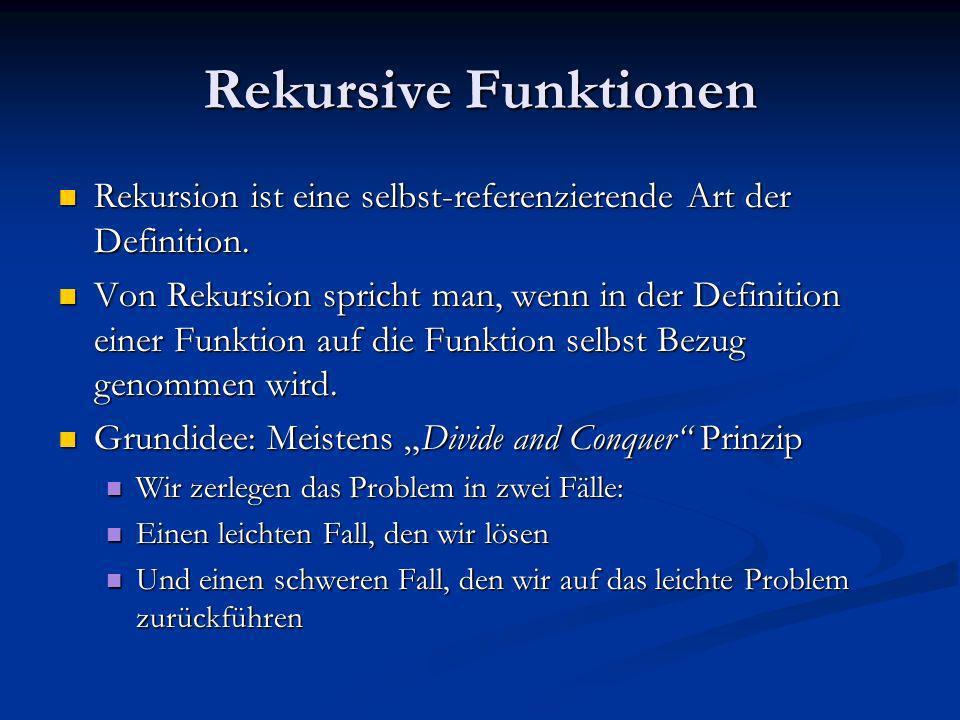 Rekursive Funktionen Rekursion ist eine selbst-referenzierende Art der Definition. Rekursion ist eine selbst-referenzierende Art der Definition. Von R