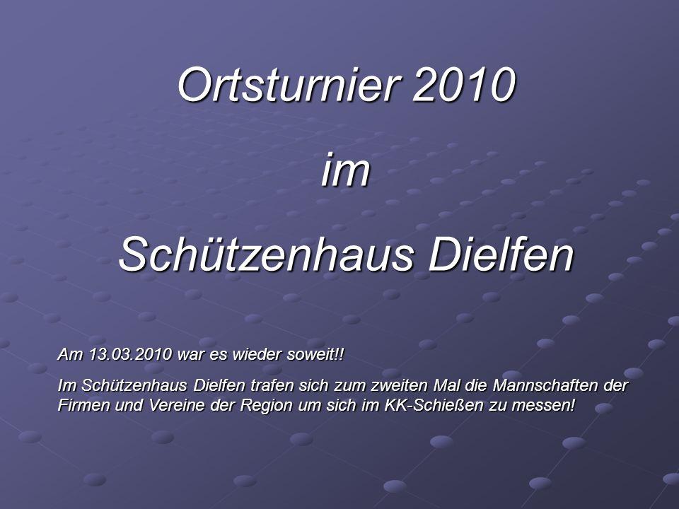 Ortsturnier 2010 im Schützenhaus Dielfen Am 13.03.2010 war es wieder soweit!.