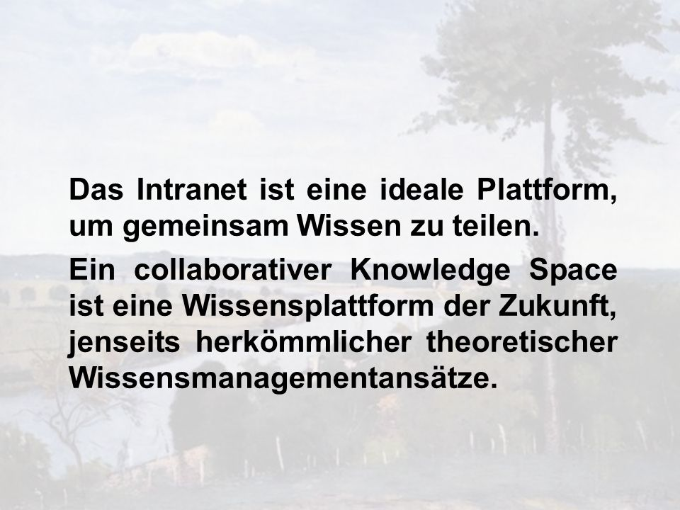 34 Intranet als Knowledge Space Dr. Ulrich Kampffmeyer CeBIT Content Management Arena PROJECT CONSULT Unternehmensberatung Dr. Ulrich Kampffmeyer GmbH