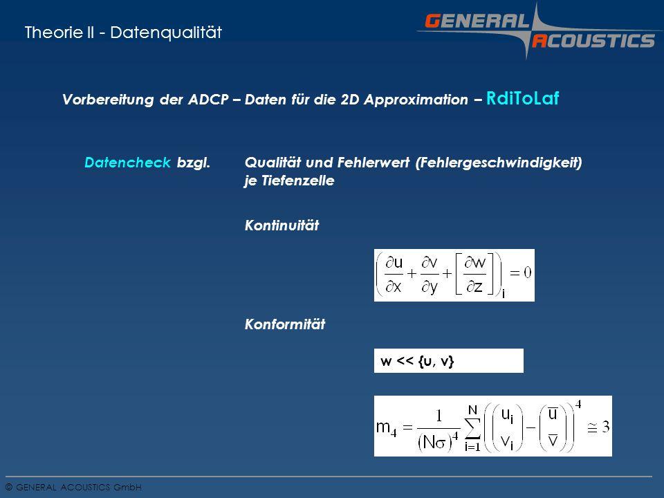 GENERAL ACOUSTICS GmbH © Vorbereitung der ADCP – Daten für die 2D Approximation – RdiToLaf Datencheck bzgl.