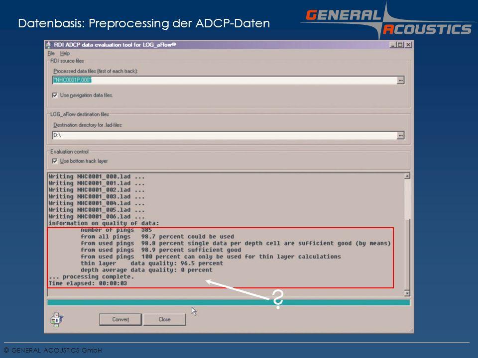 GENERAL ACOUSTICS GmbH © Datenbasis: Preprocessing der ADCP-Daten
