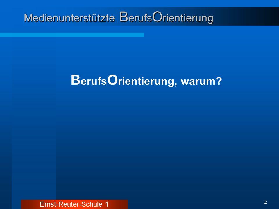 Ernst-Reuter-Schule 1 23 Medienunterstützte B erufs O rientierung B erufs O rientierung Homepage: www.ers1.de B erufs O rientierungs W oche Online-Wahlformular Kommu- nikation: Ehemalige Info:eBAF