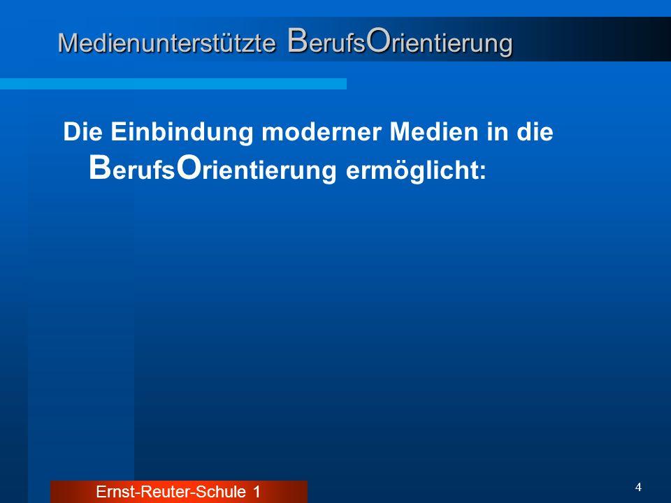 Ernst-Reuter-Schule 1 5 Medienunterstützte B erufs O rientierung Die Einbindung moderner Medien in die B erufs O rientierung ermöglicht: Bereitstellung eines stets aktuellen Informationsportfolio