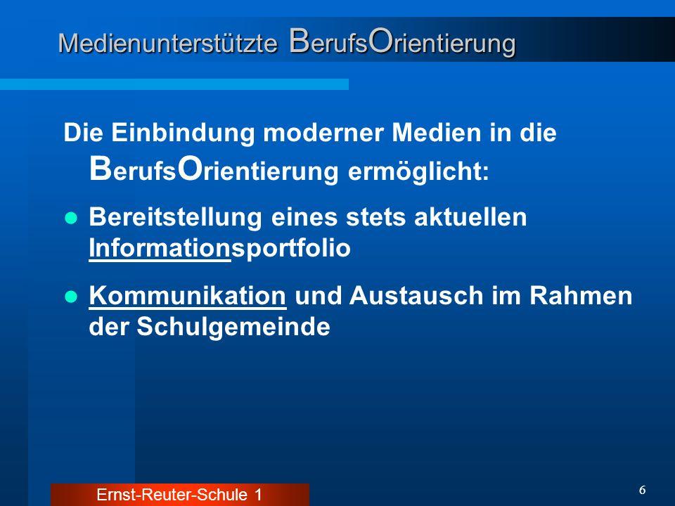 Ernst-Reuter-Schule 1 17 Medienunterstützte B erufs O rientierung B erufs O rientierung Homepage: www.ers1.de Info:eBAF B erufs O rientierungs W oche - Studieninformation I + II - Betriebsbesichtigungen - Austausch mit Ehemaligen - Persönlichkeitsbildung