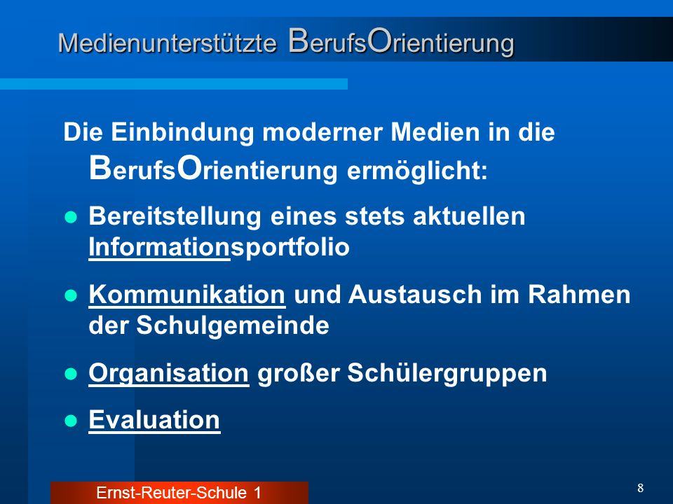 Ernst-Reuter-Schule 1 29 Medienunterstützte B erufs O rientierung B erufs O rientierung Homepage: www.ers1.de B erufs O rientierungs W oche Organisation: Einwahl + Einteilung Schüler- matrikel- nummer .