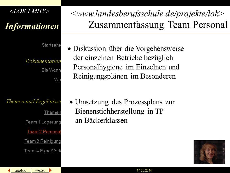 zurück weiter 17.05.2014 Informationen Zusammenfassung Team Personal Diskussion über die Vorgehensweise der einzelnen Betriebe bezüglich Personalhygie