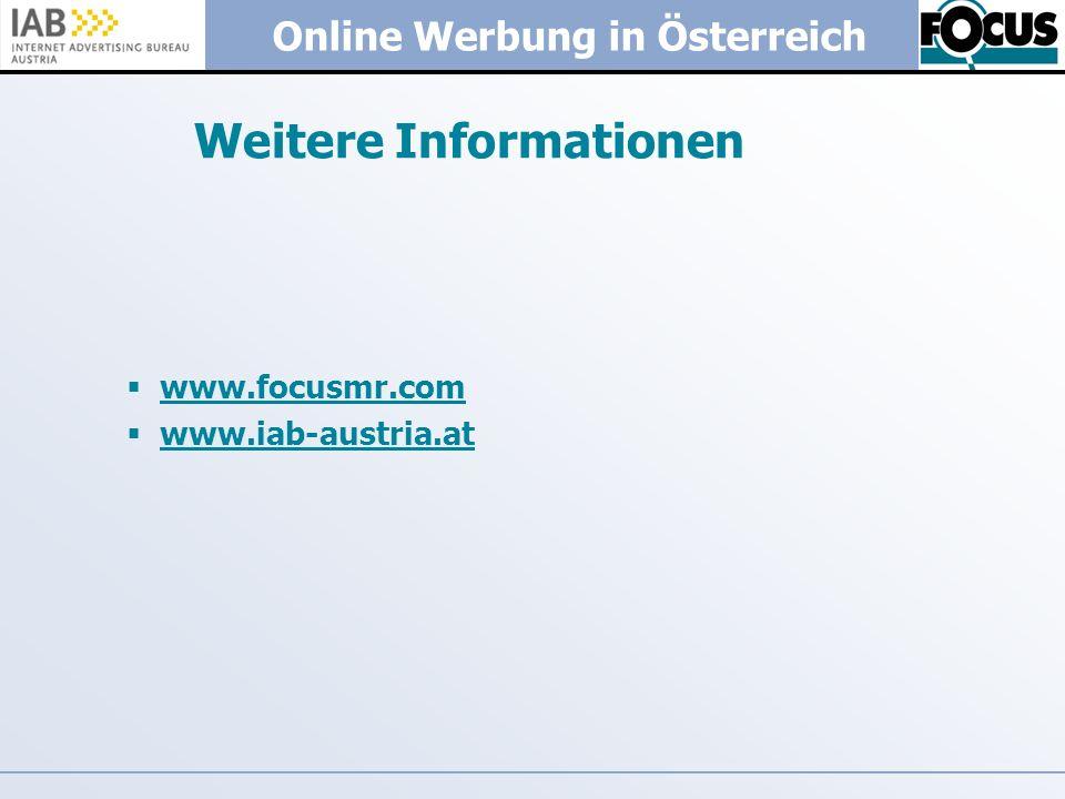 Online Werbung in Österreich Weitere Informationen www.focusmr.com www.iab-austria.at