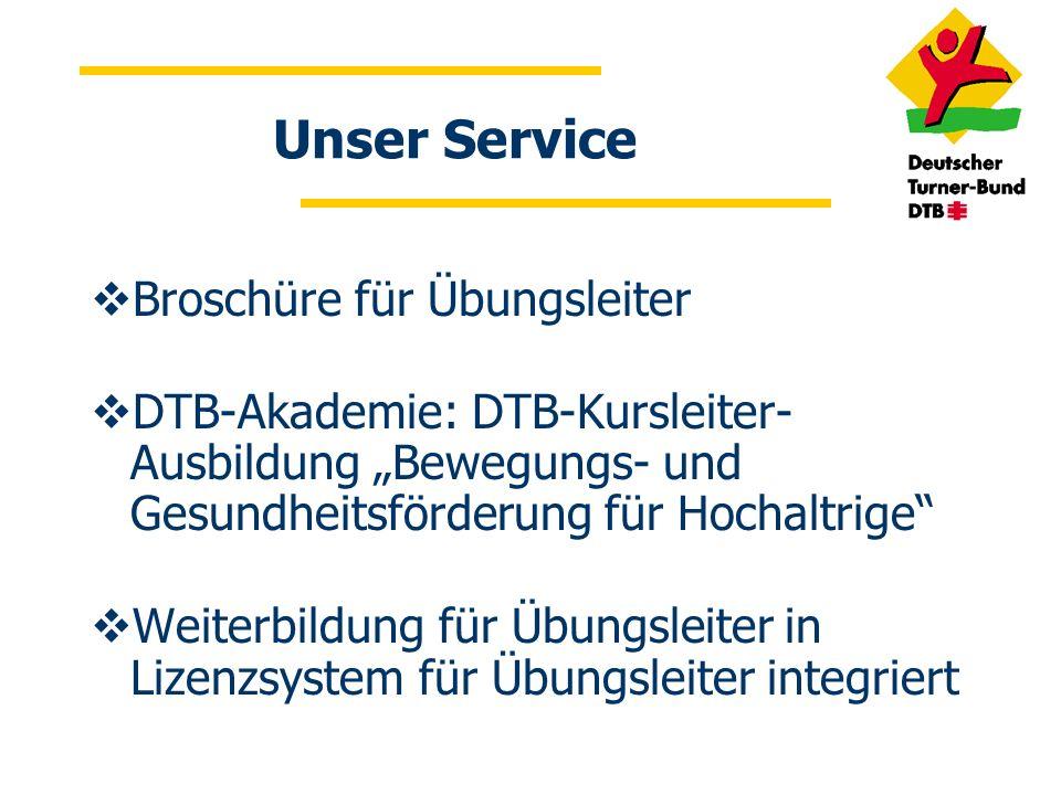 Unser Service Broschüre für Übungsleiter DTB-Akademie: DTB-Kursleiter- Ausbildung Bewegungs- und Gesundheitsförderung für Hochaltrige Weiterbildung fü