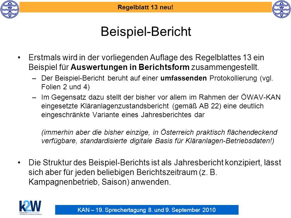 KAN – 19. Sprechertagung 8. und 9. September 2010 Regelblatt 13 neu! Beispiel-Bericht Erstmals wird in der vorliegenden Auflage des Regelblattes 13 ei