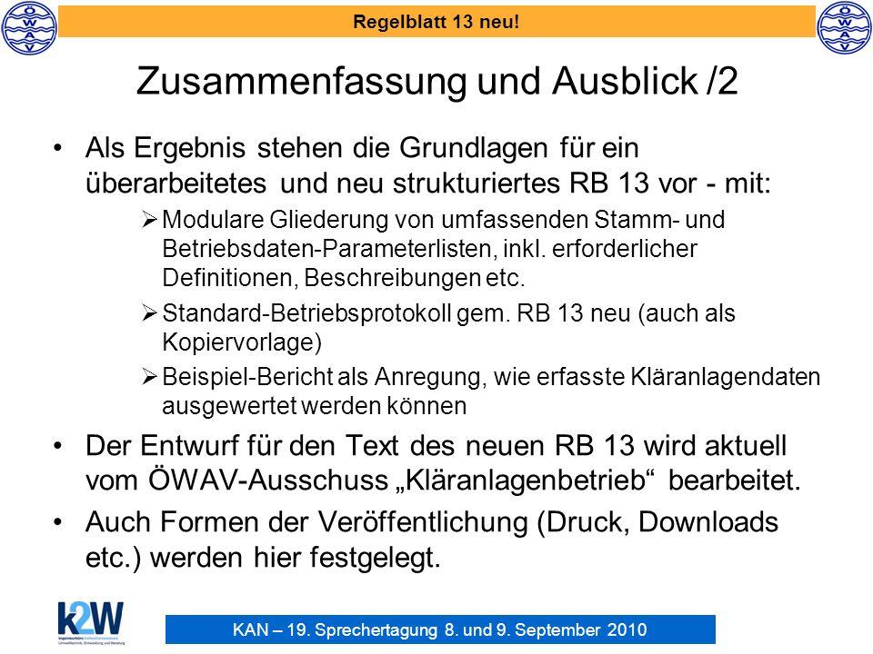 KAN – 19. Sprechertagung 8. und 9. September 2010 Regelblatt 13 neu! Zusammenfassung und Ausblick /2 Als Ergebnis stehen die Grundlagen für ein überar