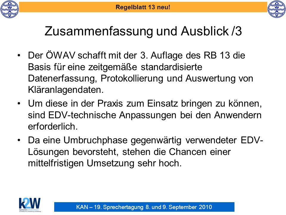 KAN – 19. Sprechertagung 8. und 9. September 2010 Regelblatt 13 neu! Zusammenfassung und Ausblick /3 Der ÖWAV schafft mit der 3. Auflage des RB 13 die
