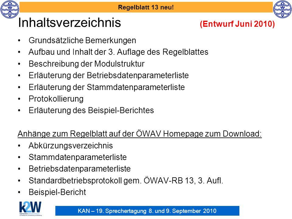 KAN – 19. Sprechertagung 8. und 9. September 2010 Regelblatt 13 neu! Inhaltsverzeichnis (Entwurf Juni 2010) Grundsätzliche Bemerkungen Aufbau und Inha