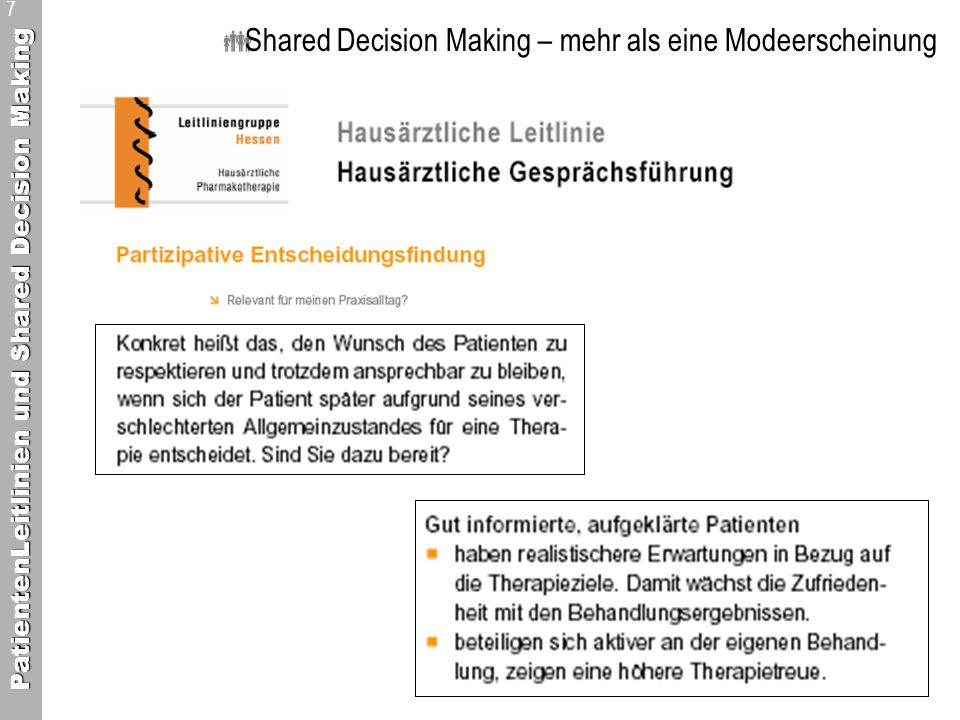 PatientenLeitlinien und Shared Decision Making 7 Shared Decision Making – mehr als eine Modeerscheinung