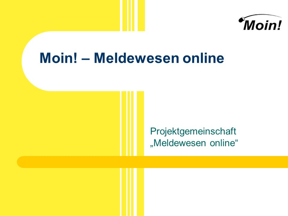 Moin! – Meldewesen online Projektgemeinschaft Meldewesen online