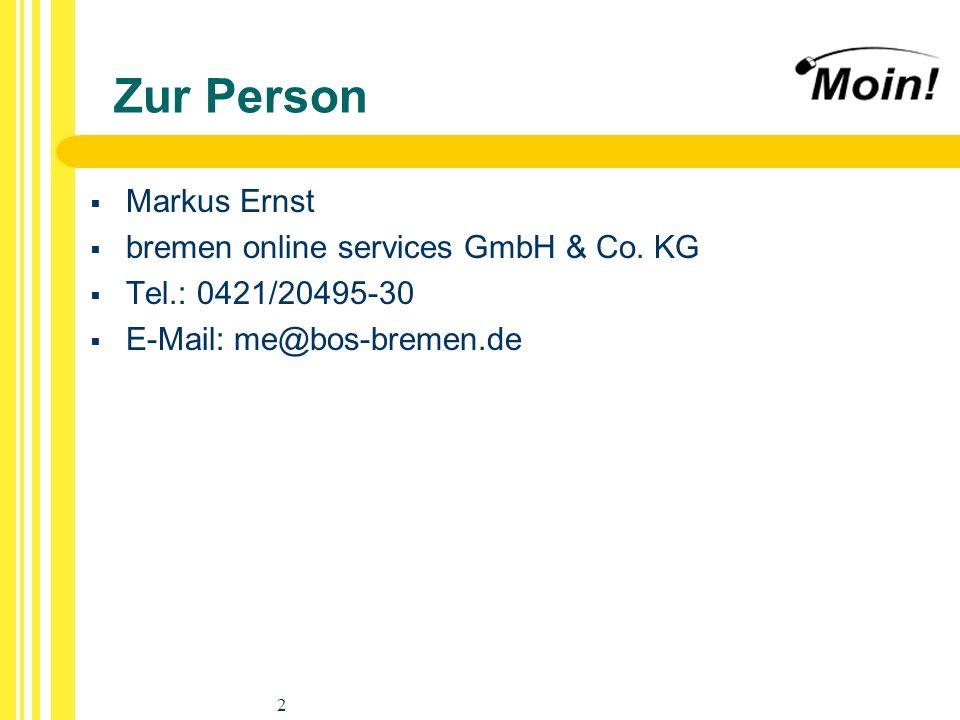2 Zur Person Markus Ernst bremen online services GmbH & Co. KG Tel.: 0421/20495-30 E-Mail: me@bos-bremen.de