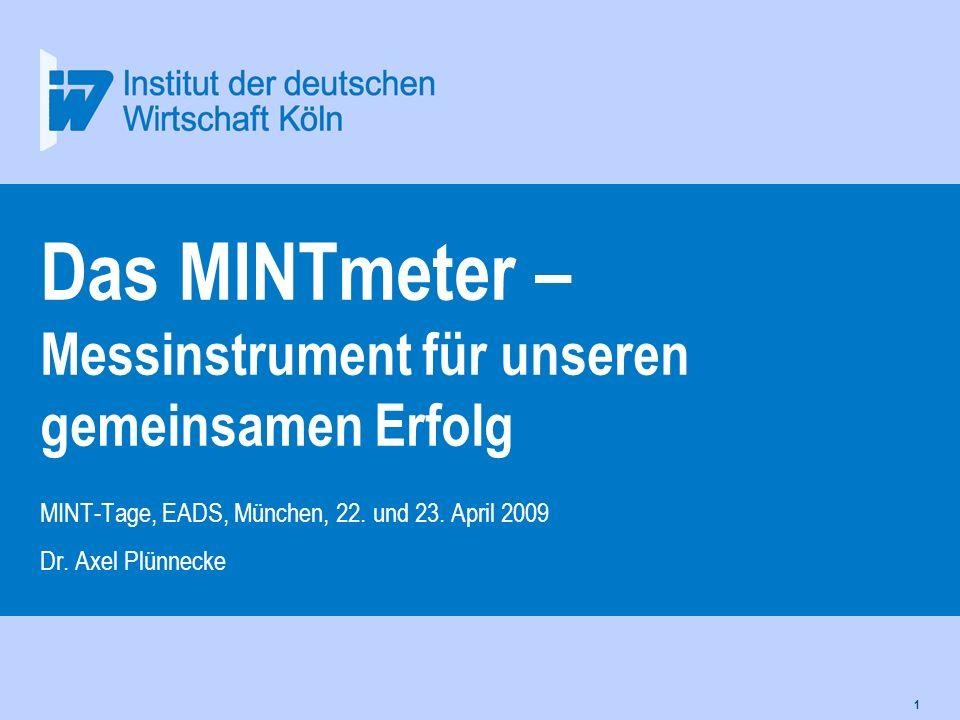 1 Das MINTmeter – Messinstrument für unseren gemeinsamen Erfolg MINT-Tage, EADS, München, 22.