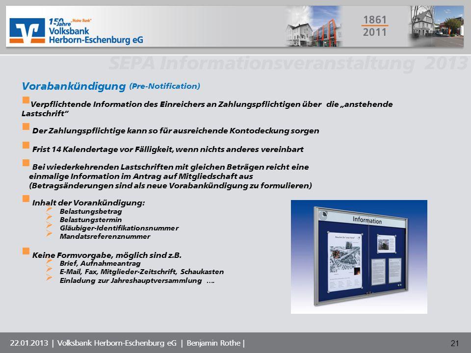 Volksbank Musterstadt eG SEPA Informationsveranstaltung 2013 22.01.2013 | Volksbank Herborn-Eschenburg eG | Benjamin Rothe | Vorabankündigung (Pre-Not