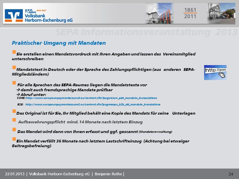 Volksbank Musterstadt eG SEPA Informationsveranstaltung 2013 22.01.2013 | Volksbank Herborn-Eschenburg eG | Benjamin Rothe | Praktischer Umgang mit Ma