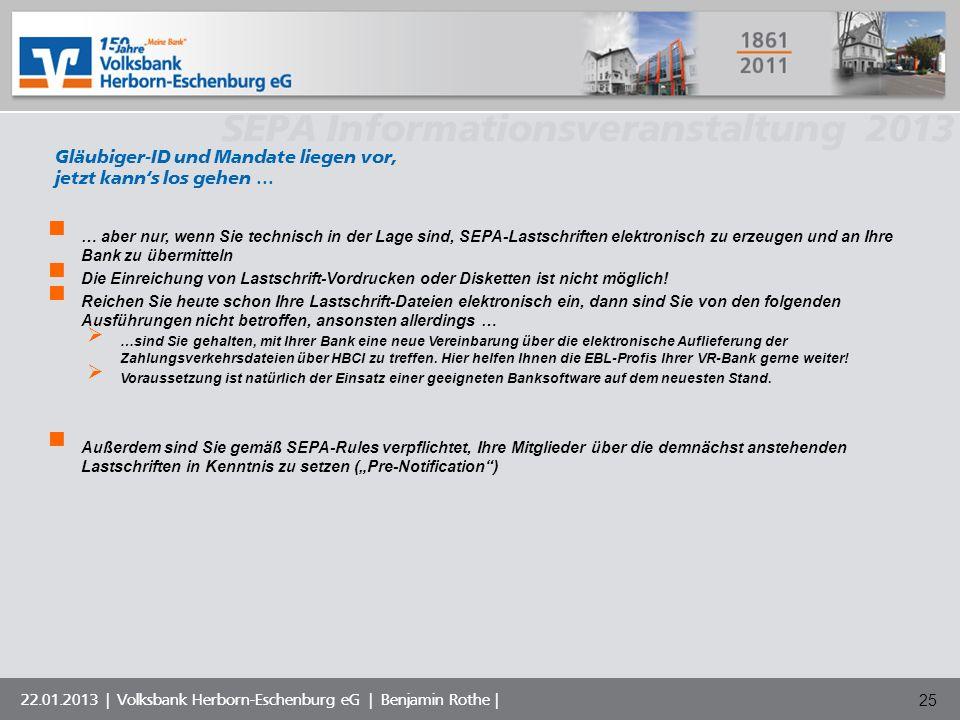 Volksbank Musterstadt eG SEPA Informationsveranstaltung 2013 22.01.2013 | Volksbank Herborn-Eschenburg eG | Benjamin Rothe | 25 Gläubiger-ID und Manda