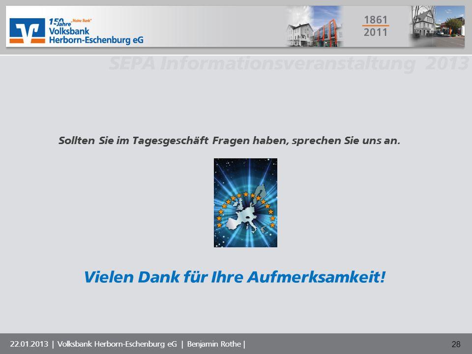 Volksbank Musterstadt eG SEPA Informationsveranstaltung 2013 22.01.2013 | Volksbank Herborn-Eschenburg eG | Benjamin Rothe | Sollten Sie im Tagesgesch