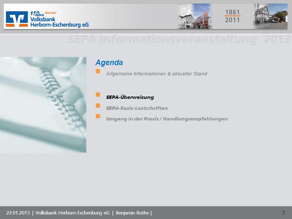 Volksbank Musterstadt eG SEPA Informationsveranstaltung 2013 22.01.2013 | Volksbank Herborn-Eschenburg eG | Benjamin Rothe | Agenda Allgemeine Informa