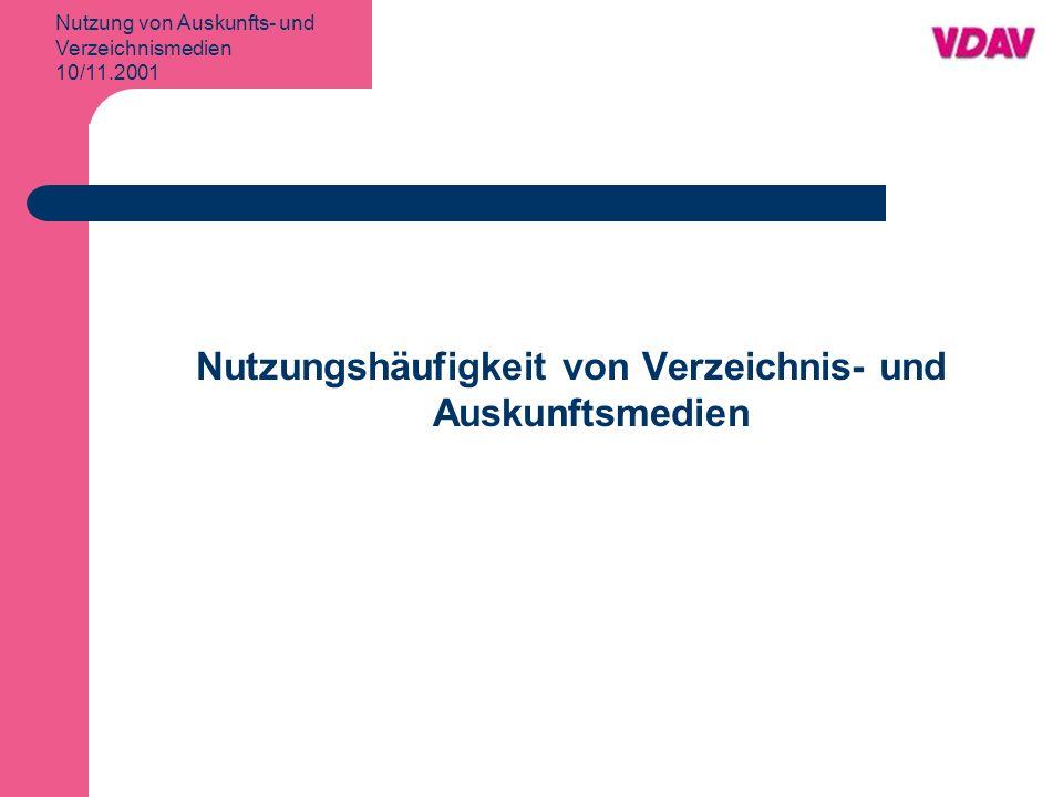 Nutzung von Auskunfts- und Verzeichnismedien 10/11.2001 Nutzungshäufigkeit von Verzeichnis- und Auskunftsmedien