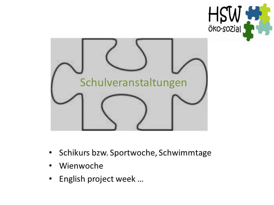 Schulveranstaltungen Schikurs bzw. Sportwoche, Schwimmtage Wienwoche English project week …