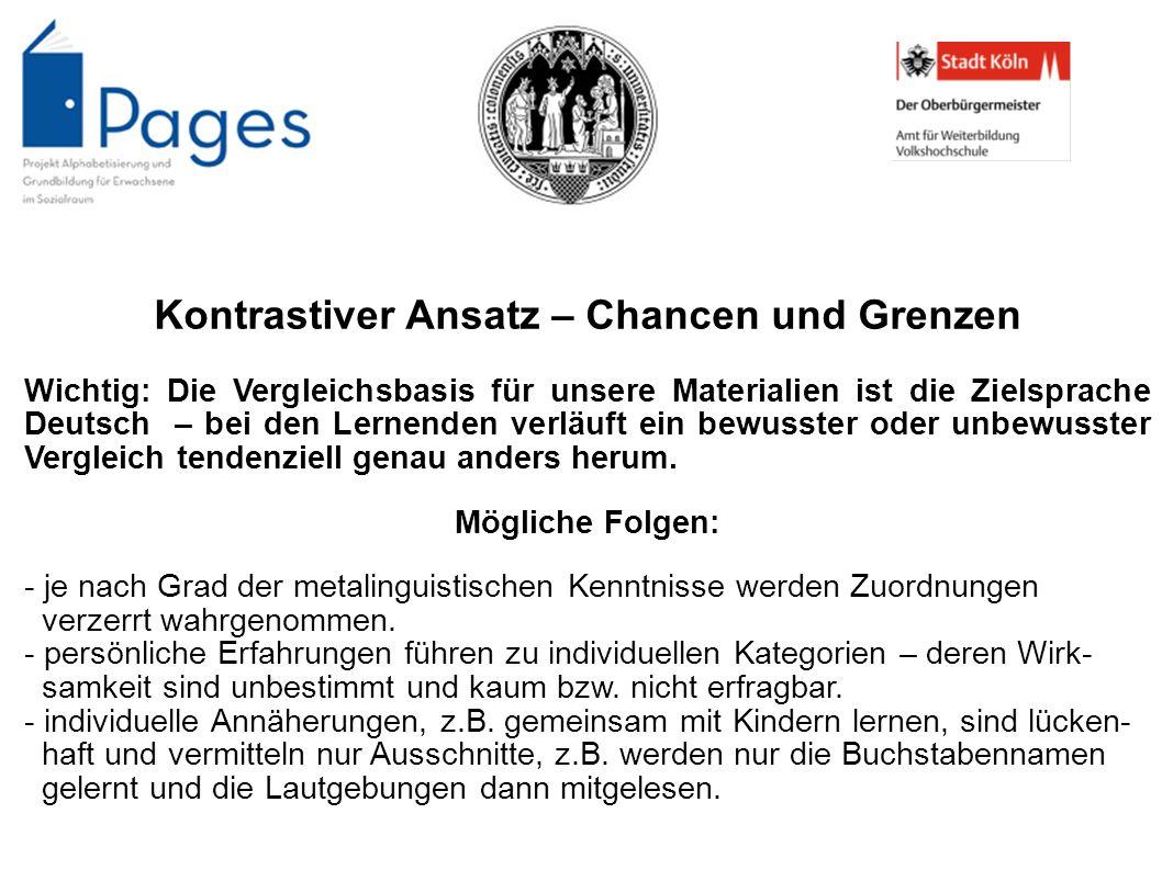 Kontrastiver Ansatz – Chancen und Grenzen Wichtig: Die Vergleichsbasis für unsere Materialien ist die Zielsprache Deutsch – bei den Lernenden verläuft