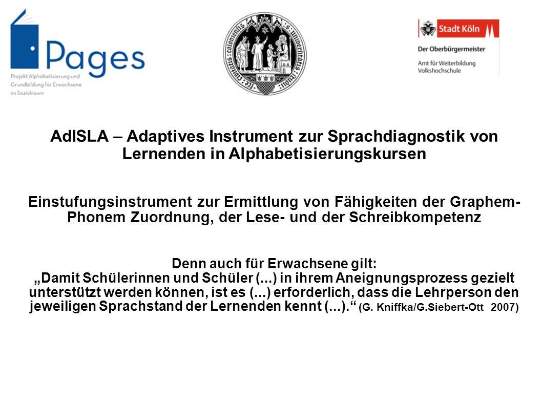 AdISLA – Adaptives Instrument zur Sprachdiagnostik von Lernenden in Alphabetisierungskursen Einstufungsinstrument zur Ermittlung von Fähigkeiten der G