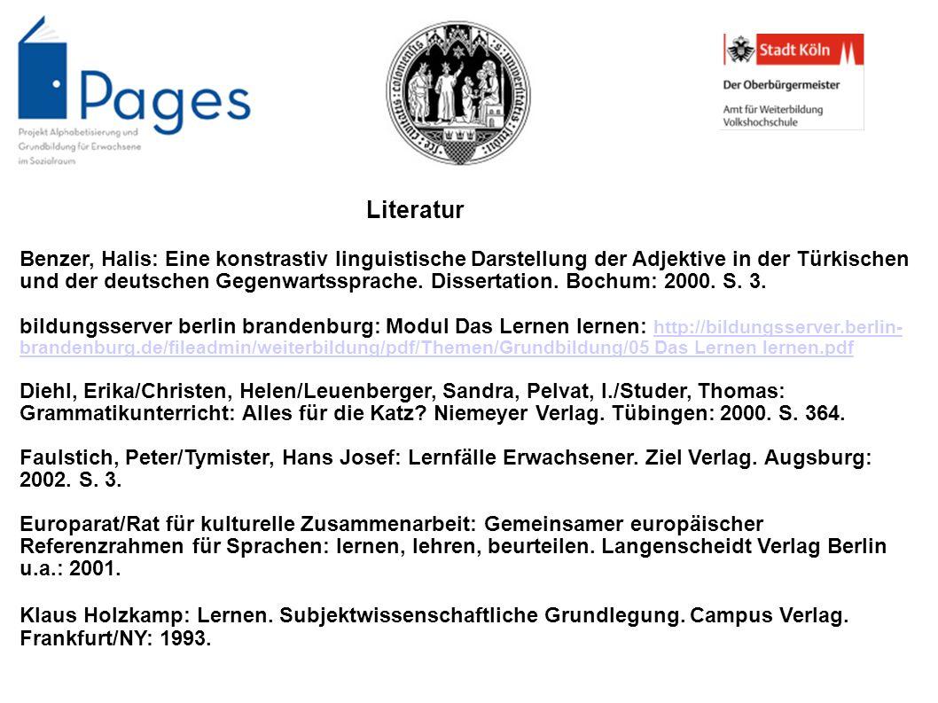 Literatur Benzer, Halis: Eine konstrastiv linguistische Darstellung der Adjektive in der Türkischen und der deutschen Gegenwartssprache. Dissertation.
