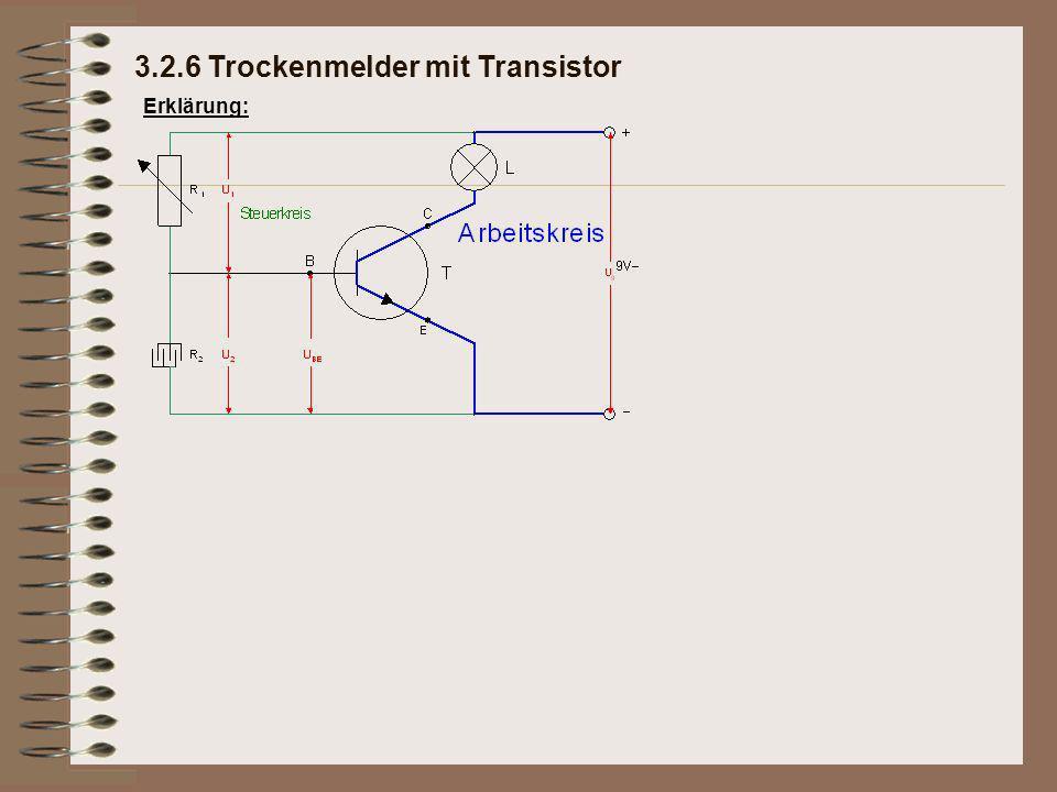 Erklärung: 3.2.6 Trockenmelder mit Transistor