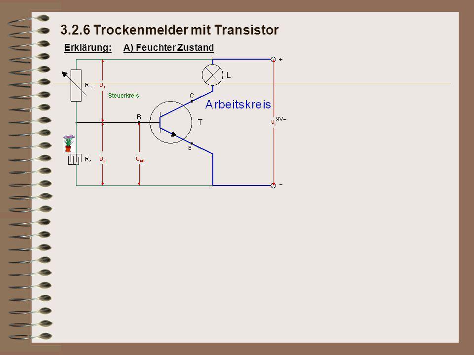 Erklärung:A) Feuchter Zustand 3.2.6 Trockenmelder mit Transistor