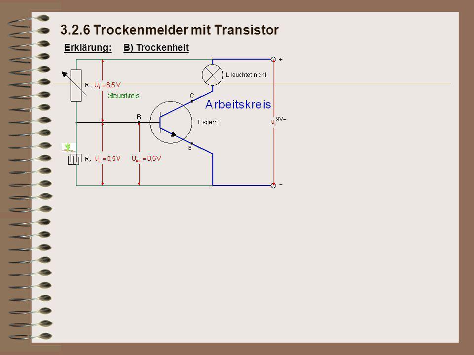 Erklärung:B) Trockenheit 3.2.6 Trockenmelder mit Transistor