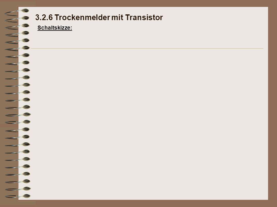 Schaltskizze: 3.2.6 Trockenmelder mit Transistor