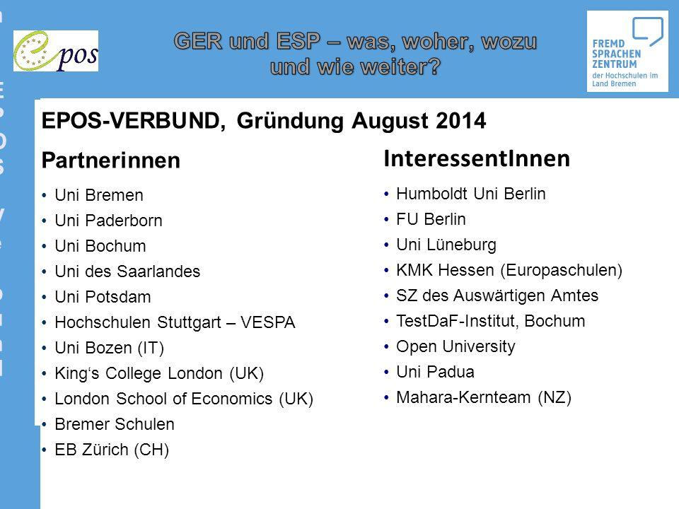Organisation: EPOS-VerbundOrganisation: EPOS-Verbund EPOS-VERBUND, Gründung August 2014 Partnerinnen Uni Bremen Uni Paderborn Uni Bochum Uni des Saarl