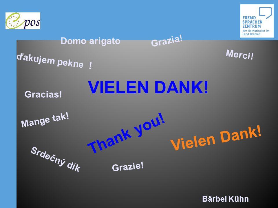 Srdečný dík Mange tak! Thank you! Vielen Dank! Grazia! Gracias! Grazie! Merci! ďakujem pekne ! Domo arigato VIELEN DANK! Bärbel Kühn