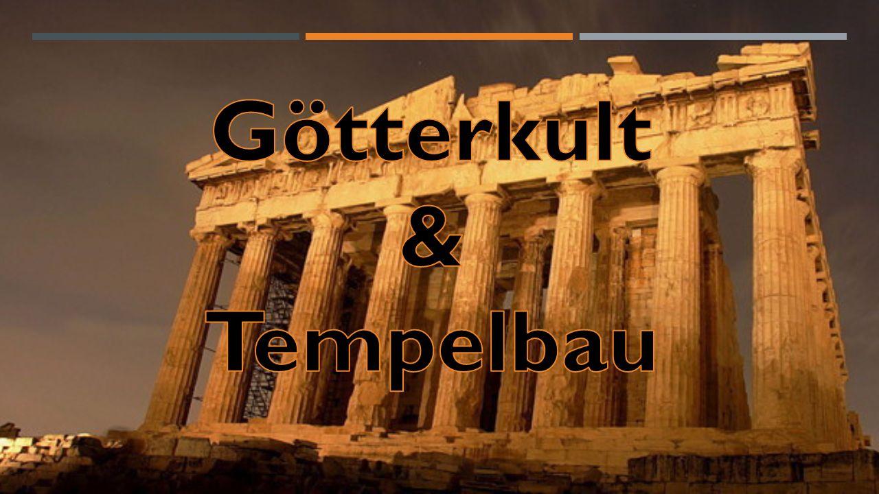 GLIEDERUNG 1) Griechen und ihre Götter 2) Olympische Götter 3) Griechische Tempel 4) Tempelgrundriss 5) Grundrisstypen 6) Tempelaufriss 7) Säulentypen