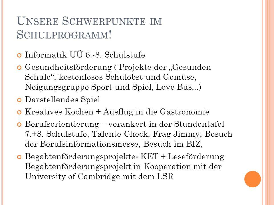 U NSERE S CHWERPUNKTE IM S CHULPROGRAMM . Informatik UÜ 6.-8.