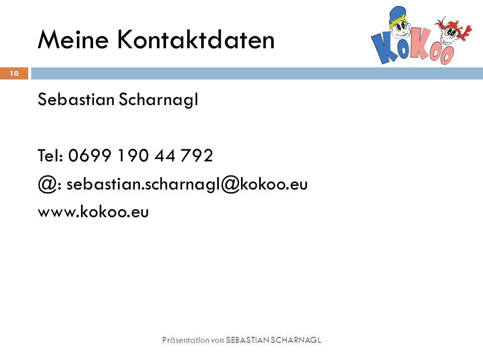Meine Kontaktdaten Präsentation von SEBASTIAN SCHARNAGL 10 Sebastian Scharnagl Tel: 0699 190 44 792 @: sebastian.scharnagl@kokoo.eu www.kokoo.eu