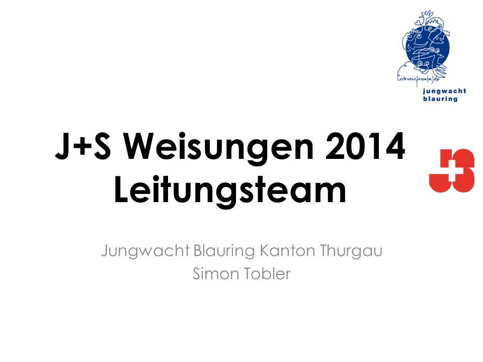J+S Weisungen 2014 Leitungsteam Jungwacht Blauring Kanton Thurgau Simon Tobler