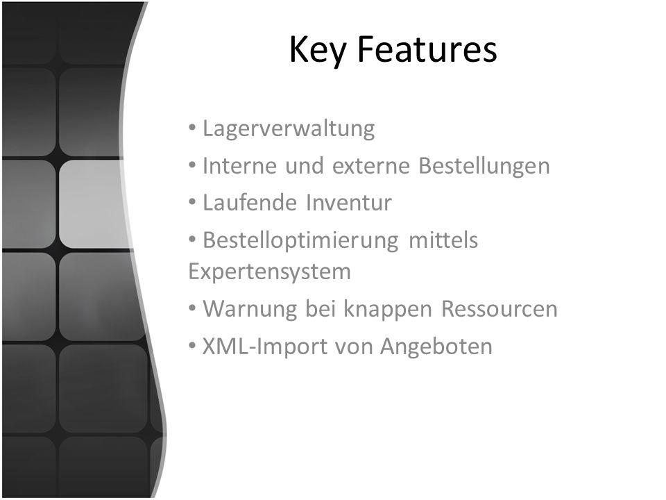 Key Features Lagerverwaltung Interne und externe Bestellungen Laufende Inventur Bestelloptimierung mittels Expertensystem Warnung bei knappen Ressourc