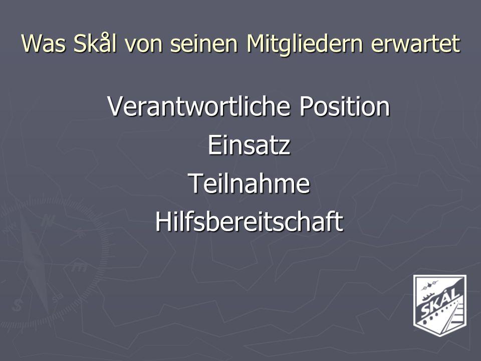 Verantwortliche Position EinsatzTeilnahmeHilfsbereitschaft Was Skål von seinen Mitgliedern erwartet