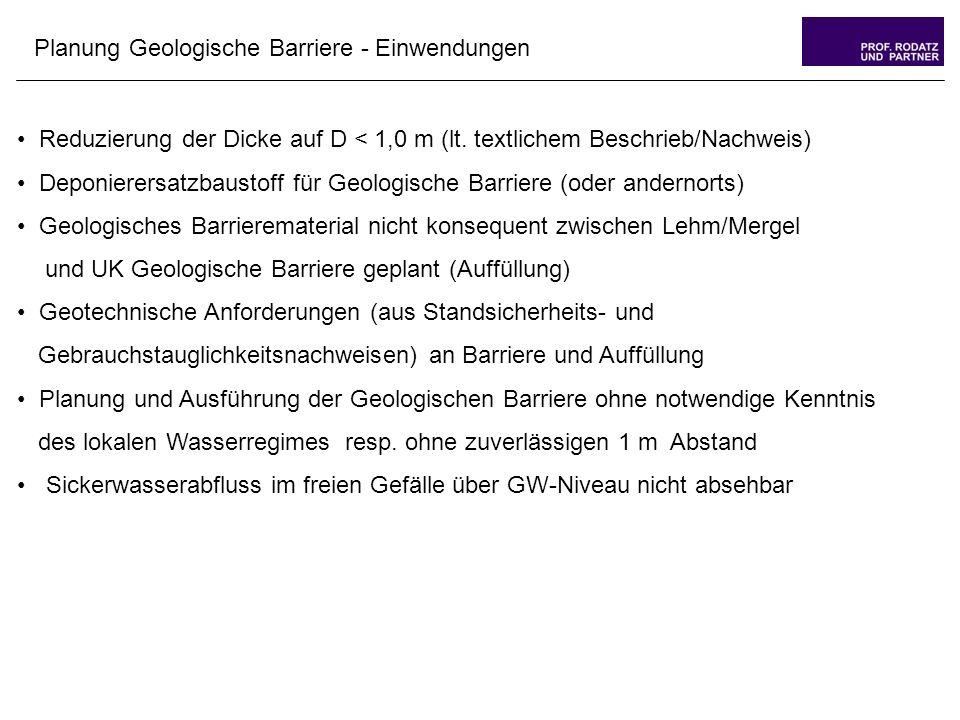 Planung Geologische Barriere - Einwendungen Reduzierung der Dicke auf D < 1,0 m (lt.