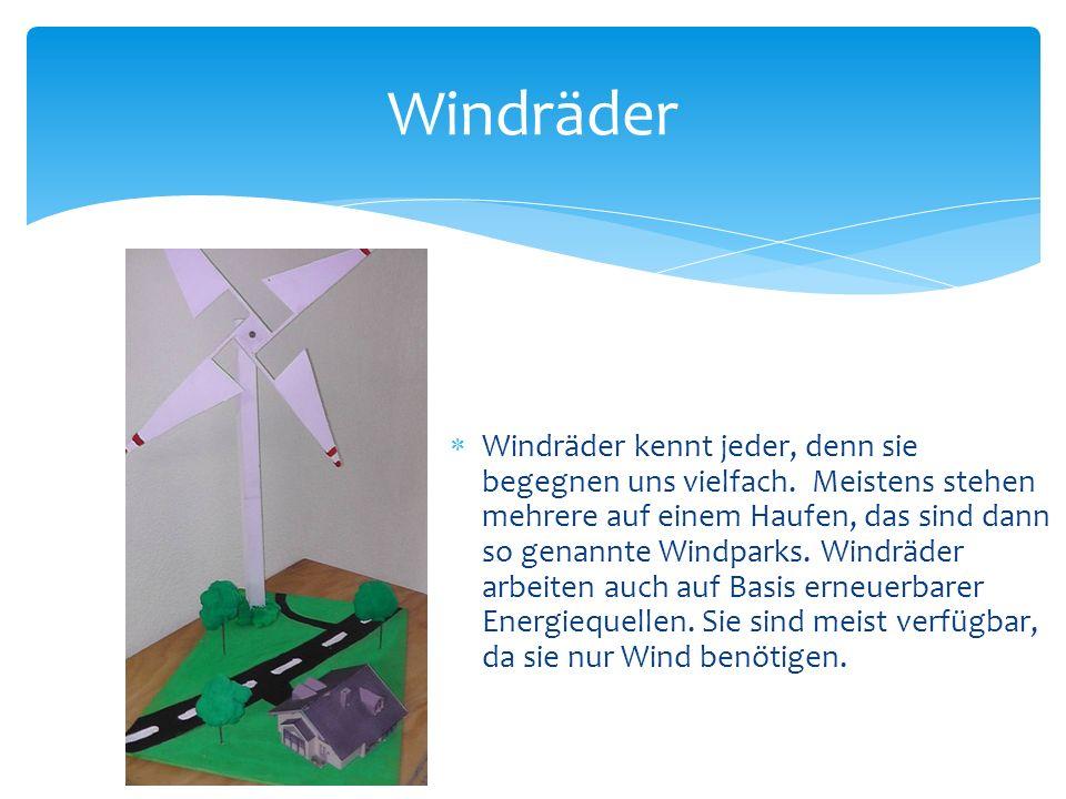 Windräder kennt jeder, denn sie begegnen uns vielfach. Meistens stehen mehrere auf einem Haufen, das sind dann so genannte Windparks. Windräder arbeit