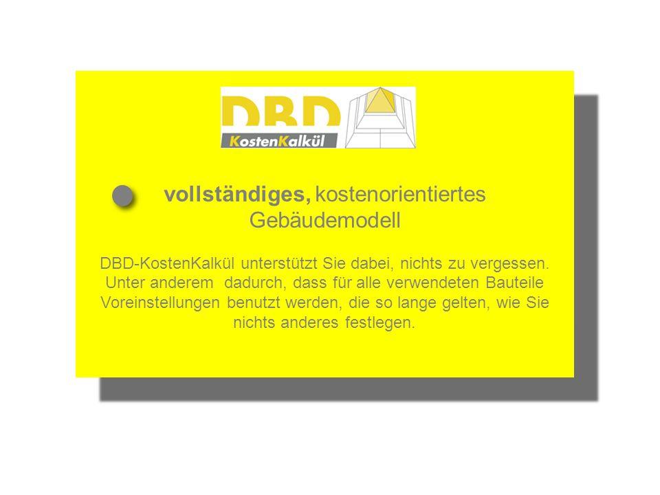 vollständiges, kostenorientiertes Gebäudemodell DBD-KostenKalkül unterstützt Sie dabei, nichts zu vergessen.