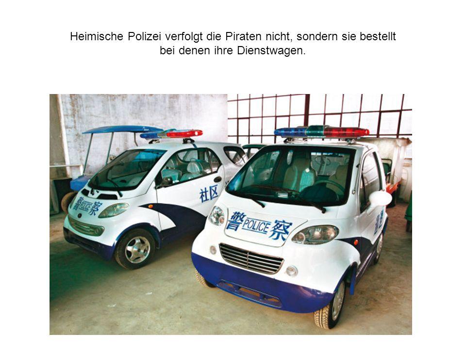 Heimische Polizei verfolgt die Piraten nicht, sondern sie bestellt bei denen ihre Dienstwagen.