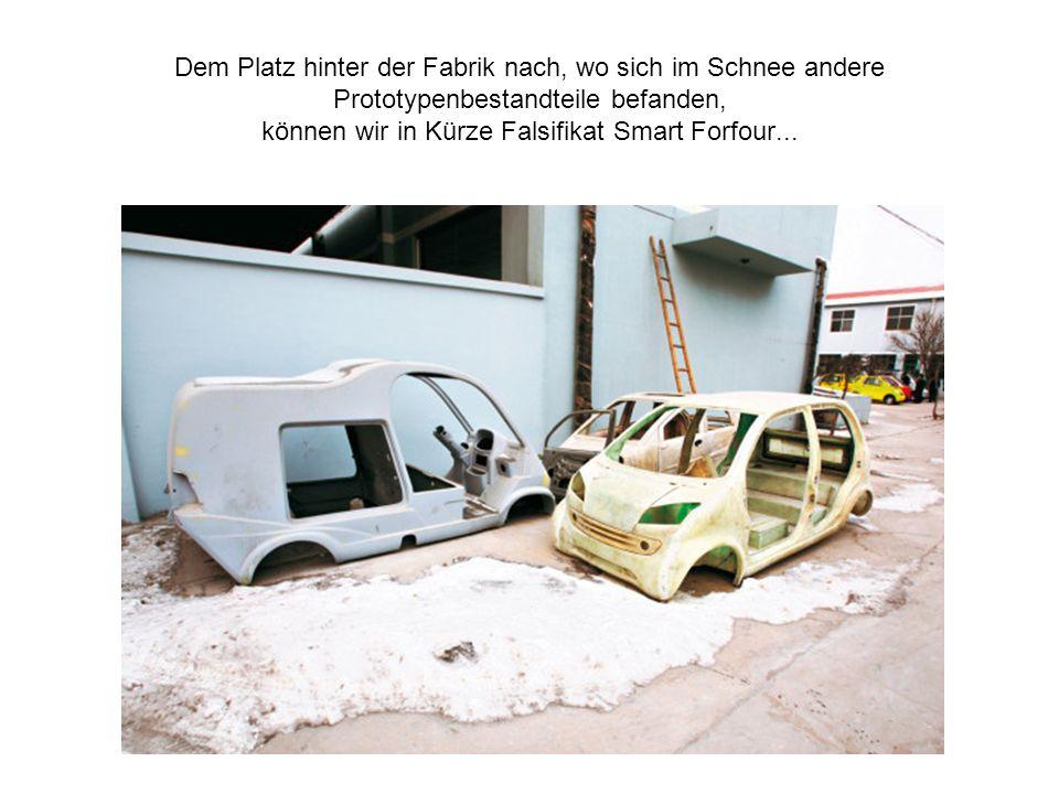 Dem Platz hinter der Fabrik nach, wo sich im Schnee andere Prototypenbestandteile befanden, können wir in Kürze Falsifikat Smart Forfour...